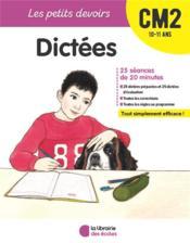 LES PETITS DEVOIRS ; dictées ; CM2 ; 10/11 ans - Couverture - Format classique