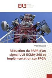 Reduction du papr d'un signal ulb ecma-368 et implementation sur fpga - Couverture - Format classique