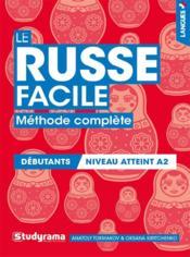 Le russe facile ; méthode complète ; débutants, niveau atteint A2 - Couverture - Format classique