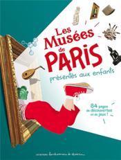 Les musées de Paris présentés aux enfants - Couverture - Format classique