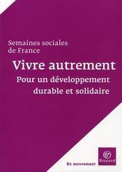 Vivre autrement ; pour un développement durable et solidaire - Intérieur - Format classique