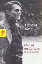 Michel de certeau, le marcheur blessé - Intérieur - Format classique