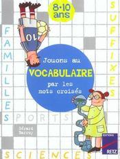 Jouons au vocabulaire par les mots croisés ; 8/10 ans - Intérieur - Format classique
