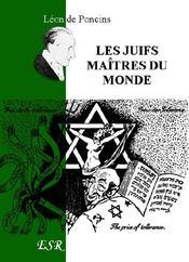Les Juifs Maitres Du Monde - Couverture - Format classique