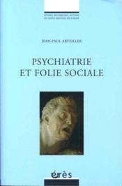 Psychiatrie et folie sociale - Couverture - Format classique