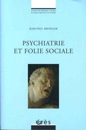 Psychiatrie et folie sociale - Intérieur - Format classique
