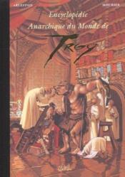 Encyclopédie anarchique du monde de Troy T.2 ; les trolls - Couverture - Format classique