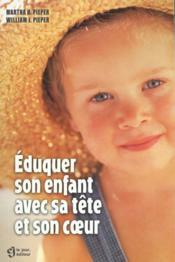 Eduquer son enfant avec sa tete et son coeur - Couverture - Format classique