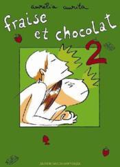 Fraise et chocolat t.2 - Couverture - Format classique