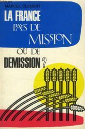 La France Pays De Mission Ou De Demission ? - Couverture - Format classique