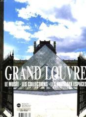 Connaissance Des Arts. Hors Serie N°47. Grand Louvre. Le Musee, Les Collections, Les Nouveaux Espaces - Couverture - Format classique
