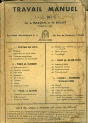 Travail Manuel. I. Le Bois. Outillage, Preparation Du Bois, Petit Banc, Lampe, Boite A Graines, Chaise Pliante... - Couverture - Format classique