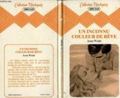 Un Inconnu Couleur De Reve - Couverture - Format classique