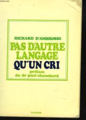 Pas D'Autre Language Qu'Un Cri - Couverture - Format classique