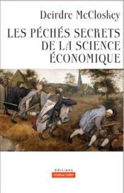 Les péchés secrets de la science économique - Couverture - Format classique