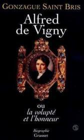 Alfred De Vigny Ou La Volupte Et L'Honneur - Couverture - Format classique