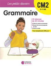 Les petits devoirs ; grammaire ; CM2 ; 10/11 ans - Couverture - Format classique
