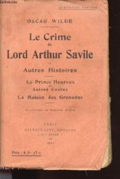 La Crime De Lord Arthur Savile Et Autres Histoires Le Prince Heureux Et Autres Contes La Maison Grenades - Couverture - Format classique