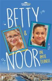 Betty ; demain nous appartient T.2 ; Betty et Noor, une amitié éternelle - Couverture - Format classique