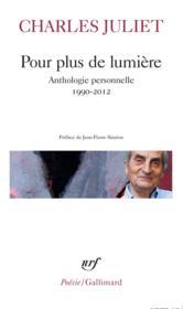 Pour plus de lumière ; anthologie personnelle (1990-2012) - Couverture - Format classique