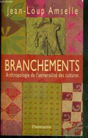 Branchements - anthropologie de l'universalite des cultures - Couverture - Format classique