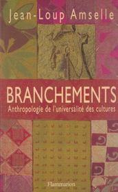 Branchements - anthropologie de l'universalite des cultures - Intérieur - Format classique