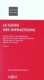 Le Guide Des Infractions ; Crimes. Delits. Contraventions. Poursuites Penales. Droits Des Victimes - Intérieur - Format classique