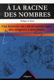 À la racine des nombres ; une histoire du calcul numérique des origines à nos jours - Intérieur - Format classique