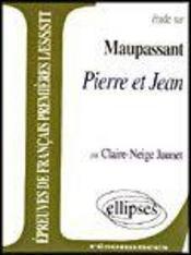 Etude Sur Maupassant Pierre Et Jean Epreuves De Francais Premieres L/Es/S/Stt - Intérieur - Format classique
