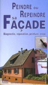 Peindre ou repeindre sa façade. diagnostic, réparation, peinture, crépi - Intérieur - Format classique