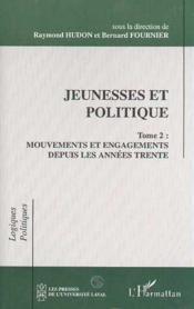 Jeunesses et politique t.2 ; mouvements et engagements depuis les années trente - Couverture - Format classique