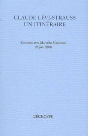 Claude Lévi-Strauss, un itinéraire - Couverture - Format classique