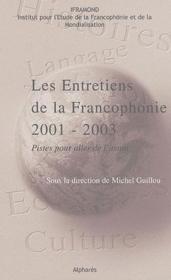 Les entretiens de la francophonie 2001-2003 ; pistes pour aller de l'avant - Couverture - Format classique