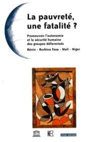 La pauvreté, une fatalité ? ; promouvoir l'autonomie et la sécurité humaine des groupes défavorisés ; Bénin, Burkina Faso, Mali, Niger - Couverture - Format classique