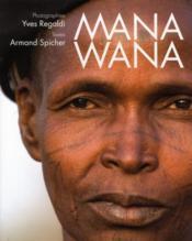 Mana wana ou un superbe voyage au coeur du Burkina - Couverture - Format classique