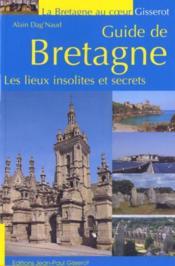 Guide de Bretagne ; lieux insolites et secrets - Couverture - Format classique
