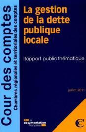 La gestion de la dette publique locale ; rapport publique thématique ; juillet 2011 - Couverture - Format classique