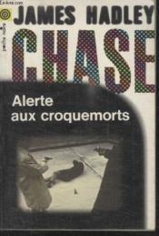 Collection La Poche Noire. N° 28 Alerte Aux Croquemorts. - Couverture - Format classique
