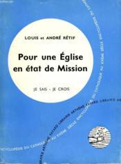 Pour Une Eglise En Etat De Mission. Collection Je Sais-Je Crois N° 101. Encyclopedie Du Catholique Au Xxeme. - Couverture - Format classique