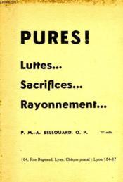 Pures ! Luttes... Sacrifices... Rayonnement... - Couverture - Format classique