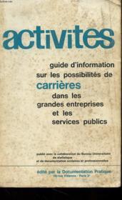 Activites - Guide D'Information Sur Les Possibilites De Carrieres Dans Les Grandes Entreprises Et Les Services Publics - Couverture - Format classique