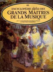 Encyclopedie Alpha Des Grands Maitres De La Musique 80 - Couverture - Format classique