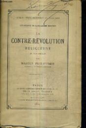 Les Origines Du Catholicisme Moderne - La Contre Revolution Religieuse Au Xvie Siecle. - Couverture - Format classique
