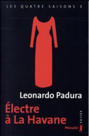 Les quatre saisons t.3 ; Electre à la Havane - Couverture - Format classique