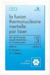 La fusion thermonucléaire inertielle par laser 3/2 - Couverture - Format classique