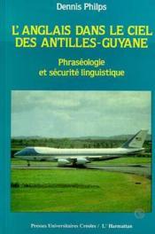 L'Anglais dans le ciel des Antilles-Guyane ; phraséologie et sécurité linguistique - Couverture - Format classique
