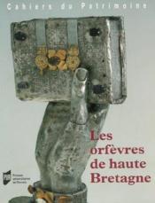 Les orfèvres de haute bretagne - Couverture - Format classique