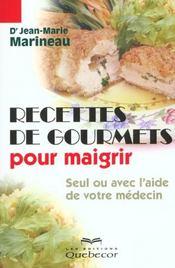 Recettes De Gourmets Pour Maigrir ; Seul Ou Avec L'Aide De Votre Medecin - Intérieur - Format classique