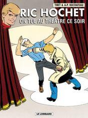 Ric Hochet T.73 ; on tue au théâtre ce soir - Intérieur - Format classique