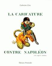 La caricature contre Napoléon - Couverture - Format classique